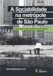 SOCIABILIDADE NA METRÓPOLE DE SÃO PAULO, A - UM ESTUDO SOBRE O BAIRRO DA VILA OLÍMPIA