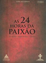 24 HORAS DA PAIXÃO, AS