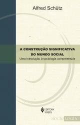 A CONSTRUÇÃO SIGNIFICATIVA DO MUNDO SOCIAL