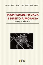 PROPRIEDADE PRIVADA E DIREITO A MORADIA - UMA CRÍTICA