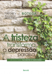 TRISTEZA TRANSFORMA A DEPRESSÃO PARALISA, A