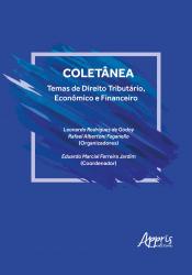 COLETÂNEA - TEMAS DE DIREITO TRIBUTÁRIO ECONÔMICO E FINANCEIRO