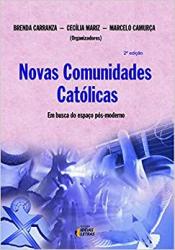 NOVAS COMUNIDADES CATOLICAS - EM BUSCA DO ESPAÇO PÓS-MODERNO