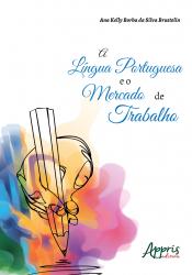 LÍNGUA PORTUGUESA E O MERCADO DE TRABALHO, A