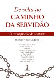 DE VOLTA AO CAMINHO DA SERVIDÃO - O RESSURGIMENTO DO ESTATISMO