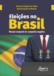ELEIÇÕES NO BRASIL - MANUAL COMPACTO DE CAMPANHA NEGATIVA