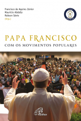 PAPA FRANCISCO COM OS MOVIMENTOS POPULARES