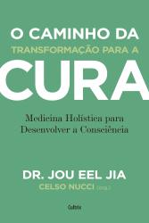 CAMINHO DA TRANSFORMAÇÃO PARA A CURA, O