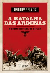 A BATALHA DE ARDENAS - A ÚLTIMA CARTADA DE HITLER