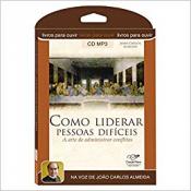 COMO LIDERAR PESSOAS DIFÍCEIS - AUDIO-LIVRO - ARTE DE ADMINISTRAR CONFLITOS - 1ª