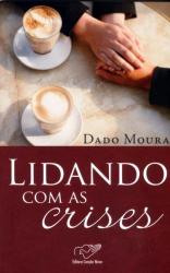 LIDANDO COM AS CRISES - 1ª