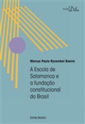 ESCOLA DE SALAMANCA E A FUNDAÇÃO CONSTITUCIONAL DO BRASIL, A