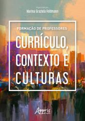 FORMAÇÃO DE PROFESSORES - CURRÍCULO CONTEXTO E CULTURAS
