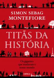 TITÃS DA HISTÓRIA - OS GIGANTES QUE MUDARAM O NOSSO MUNDO