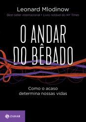 ANDAR DO BÊBADO, O - COMO O ACASO DETERMINA NOSSAS VIDAS - EDIÇÃO COMEMORATIVA
