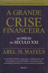 GRANDE CRISE FINANCEIRA, A - DO INICIO DO SECULO XXI