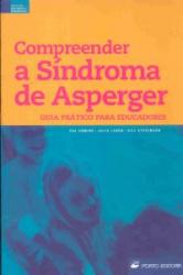 COMPREENDER A SINDROME DE ASPERGER - GUIA PRATICO DE..