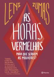 HORAS VERMELHAS, AS - PARA QUE SERVEM AS MULHERES
