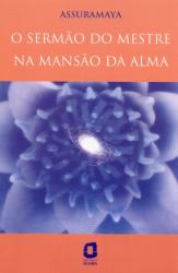 SERMAO DO MESTRE NA MANSAO DA ALMA, O - 1