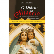 DIÁRIO DO SILÊNCIO, O - O ALERTA DA VIRGEM MARIA CONTRA O COMUNISMO NO BRASIL