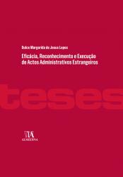 EFICÁCIA RECONHECIMENTO E EXECUÇÃO DE ACTOS ADMINISTRATIVOS ESTRANGEIROS