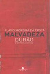 MALVADEZA DURAO E OUTROS CONTOS - 1ª