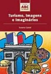 TURISMO, IMAGENS E IMAGINÁRIOS