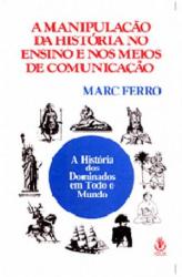 MANIPULACAO DA HISTORIA NO ENSINO E NOS MEIOS DE COMUNICACAO - 2