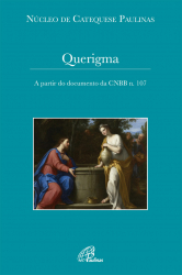QUERIGMA - A PARTIR DO DOCUMENTO DA CNBB N. 107