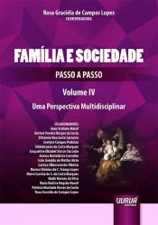 FAMÍLIA E SOCIEDADE - PASSO A PASSO - VOL. IV - UMA PERSPECTIVA MULTIDISCIPLINAR