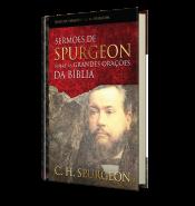 SERMÕES DE SPURGEON SOBRE AS GRANDES ORÇÕES DA BÍBLIA