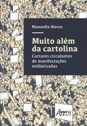 MUITO ALÉM DA CARTOLINA: CARTAZES CIRCULANTES DE MANIFESTAÇÕES MIDIATIZADAS