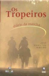 TROPEIROS, OS - DIARIO DA MARCHA