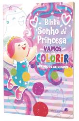 BÍBLIA SONHO DE PRINCESA- VAMOS COLORIR - LIVRINHO DE ATIVIDADES