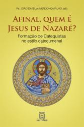 AFINAL QUEM É JESUS DE NAZARÉ