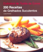 200 RECEITAS DE GRELHADOS SUCULENTOS