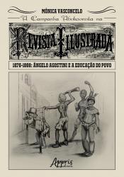 CAMPANHA ABOLICIONISTA NA REVISTA ILLUSTRADA 1876 1888, A