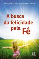 BUSCA DA FELICIDADE PELA FÉ, A