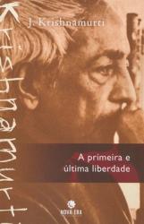 PRIMEIRA E ÚLTIMA LIBERDADE, A