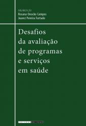 DESAFIOS DA AVALIAÇÃO DE PROGRAMAS E SERVIÇOS EM SAÚDE