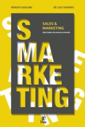 SMARKETING SALES E MARKETING - DOIS LADOS DA MESMA MOEDA