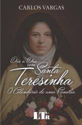 DIA A DIA COM SANTA TERESINHA - O CALENDÁRIO DE UMA FAMÍLIA