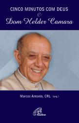 CINCO MINUTOS COM DEUS E DOM HELDER CAMARA