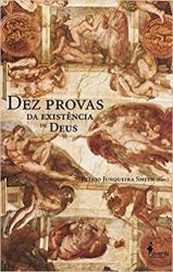 DEZ PROVAS DA EXISTENCIA DE DEUS / DEZ PROVAS DA INEXISTENCIA DE DEUS - 1
