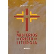 MISTÉRIOS DE CRISTO NA LITURGIA, OS