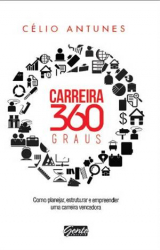 CARREIRA 360 GRAUS  - COMO PLANEJAR, ESTRUTURAR E EMPREENDER UMA CARREIRA V
