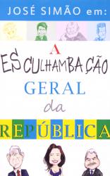 JOSE SIMAO EM A ESCULHAMBACAO GERAL DA REPUBLICA - 1ª