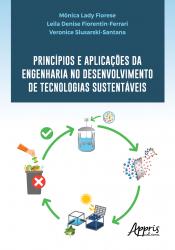 PRINCÍPIOS E APLICAÇÕES DA ENGENHARIA NO DESENVOLVIMENTO DE TECNOLOGIAS SUSTENTÁVEIS