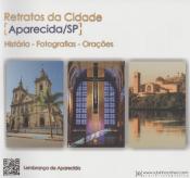 RETRATOS DA CIDADE - APARECIDA