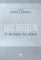 ORDEM E HISTÓRIA - VOLUME II: O MUNDO DA PÓLIS